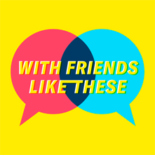 friends like these podcast graphic